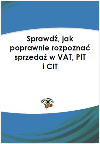 Okładka książki Sprawdź, jak poprawnie rozpoznać sprzedaż w VAT, PIT i CIT