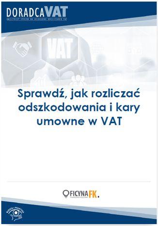 Okładka książki/ebooka Sprawdź, jak rozliczać odszkodowania i kary umowne w VAT