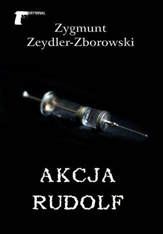 Okładka książki/ebooka Kryminał. Akcja Rudolf