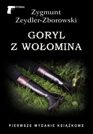 Okładka książki Kryminał. Goryl z Wołomina