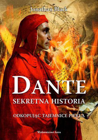 Okładka książki Dante. Sekretna historia