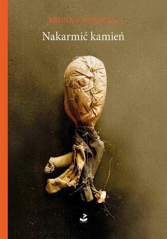 Okładka książki/ebooka Nakarmić kamień