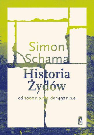 Okładka książki/ebooka Historia Żydów Od 1000 r. p.n.e. do 1492 r. n.e