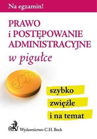 Okładka książki Prawo i postępowanie administracyjne w pigułce