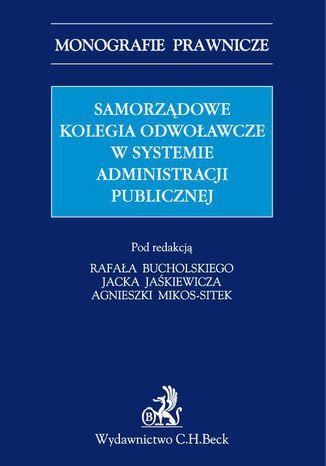 Okładka książki Samorządowe kolegia odwoławcze w systemie administracji publicznej