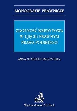 Okładka książki/ebooka Zdolność kredytowa w ujęciu prawnym prawa polskiego