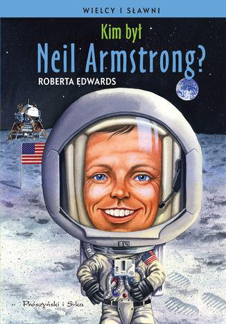 Okładka książki Kim był Neil Armstrong ?