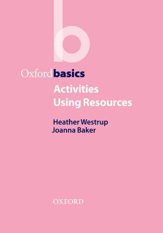 Okładka książki/ebooka Activities Using Resources - Oxford Basics