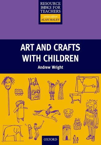 Okładka książki/ebooka Arts and Crafts with Children - Primary Resource Books for Teachers