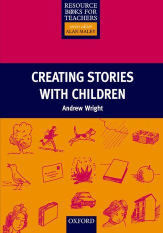 Okładka książki/ebooka Creating Stories With Children - Resource Books for Teachers