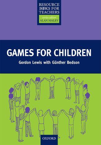 Okładka książki Games for Children - Primary Resource Books for Teachers