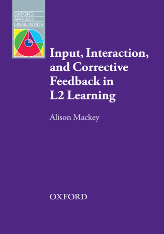 Okładka książki Input, Interaction and Corrective Feedback in L2 Learning - Oxford Applied Linguistics