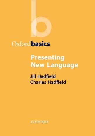 Okładka książki/ebooka Presenting New Language - Oxford Basics
