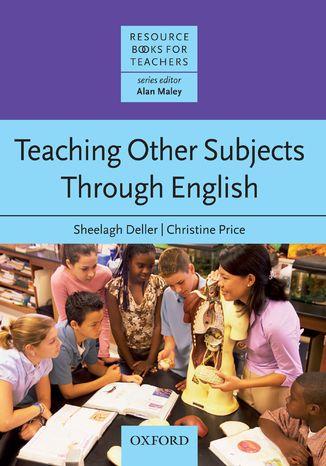 Okładka książki/ebooka Teaching Other Subjects Through English - Resource Books for Teachers