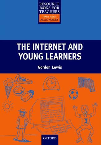 Okładka książki/ebooka The Internet and Young Learners - Primary Resource Books for Teachers
