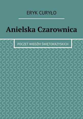 Okładka książki Anielska Czarownica