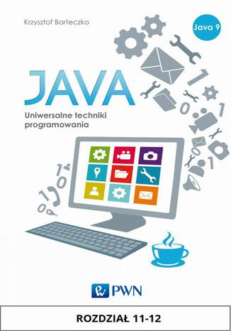 Okładka książki/ebooka JAVA. Uniwersalne techniki programowania. Rozdział 11-12