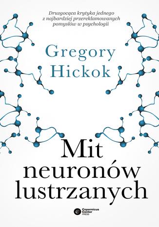 Okładka książki Mit neuronów lustrzanych