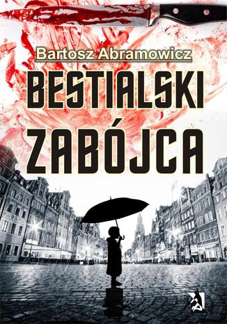 Okładka książki/ebooka Bestialski zabójca