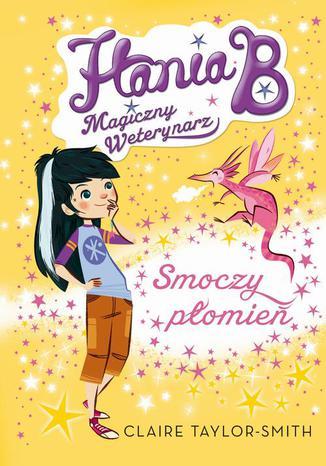 Okładka książki/ebooka Hania B Magiczny Weterynarz Smoczy płomień