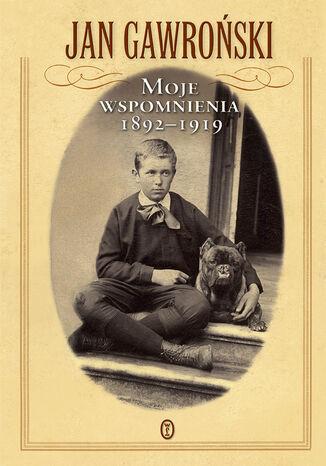 Okładka książki Moje wspomnienia 1892-1919