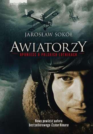 Okładka książki/ebooka Awiatorzy - Opowieść o polskich lotnikach