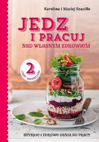 Okładka książki/ebooka Jedz i pracuj...nad własnym zdrowiem 2