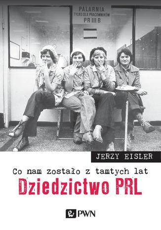Okładka książki/ebooka Co nam zostało z tamtych lat. Dziedzictwo PRL