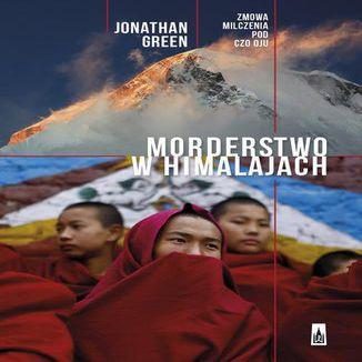 Okładka książki Morderstwo w Himalajach. Zmowa milczenia pod Czo Oju