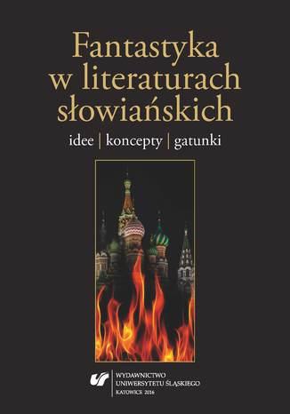 Okładka książki/ebooka Fantastyka w literaturach słowiańskich. Idee, koncepty, gatunki
