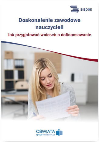 Okładka książki Doskonalenie zawodowe nauczycieli. Jak przygotować wniosek o dofinansowanie