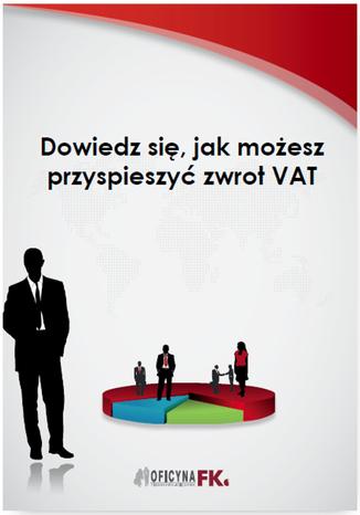 Okładka książki Dowiedz się, jak możesz przyspieszyć zwrot VAT