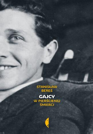 Okładka książki/ebooka Gajcy. W pierścieniu śmierci