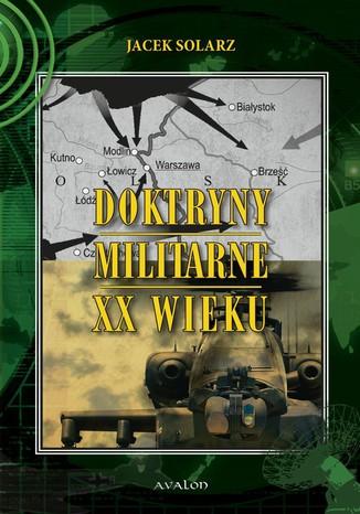 Okładka książki/ebooka Doktryny militarne XX wieku