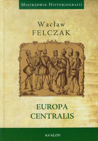 Okładka książki Europa Centralis