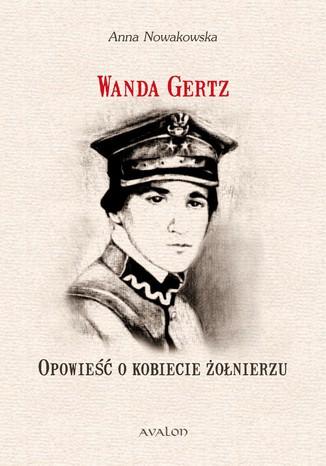 Okładka książki Wanda Gertz Opowieść o kobiecie żołnierzu