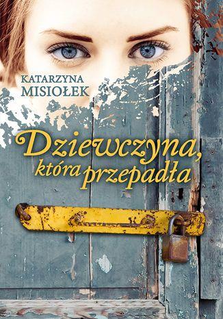Okładka książki/ebooka Dziewczyna, która przepadła