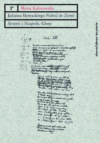 Okładka książki Juliusza Słowackiego 'Podróż do Ziemi Świętej z Neapolu'. Glosy do poematu