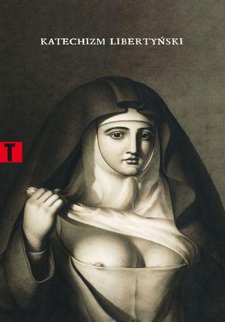 Okładka książki/ebooka Katechizm libertyński