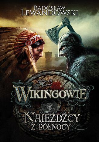 Okładka książki/ebooka Wikingowie. Najeźdźcy z Północy
