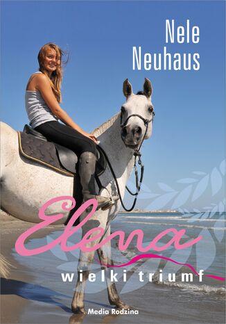 Okładka książki Elena. Wielki triumf