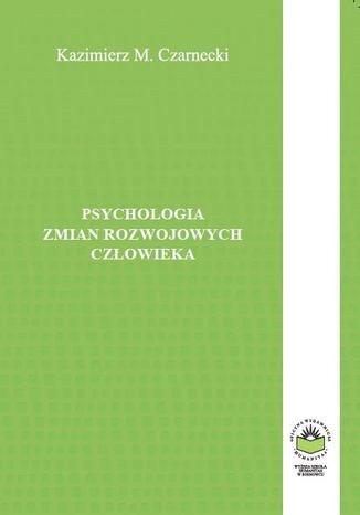 Okładka książki Psychologia zmian rozwojowych człowieka