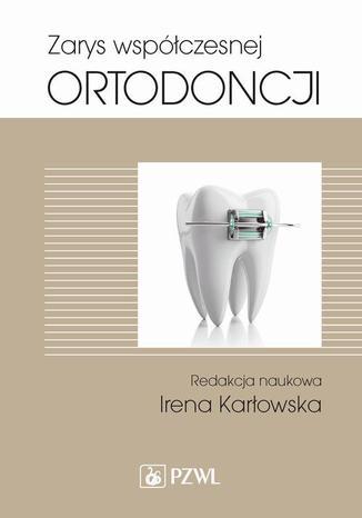 Okładka książki Zarys współczesnej ortodoncji. Podręcznik dla studentów i lekarzy dentystów