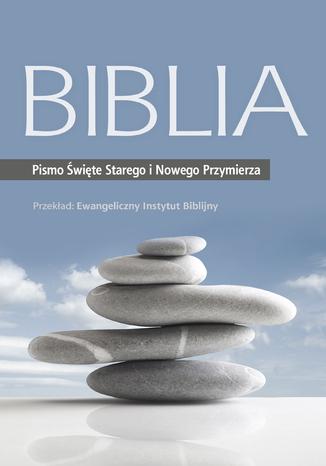 Okładka książki Biblia. Pismo Święte Starego i Nowego Przymierza