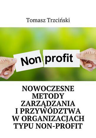 Okładka książki/ebooka Nowoczesne metody zarządzania iprzywództwa worganizacjach typu non-profit