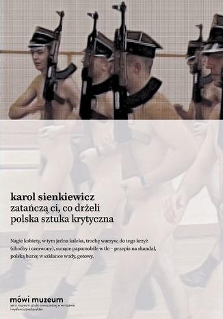 Okładka książki/ebooka Zatańczą ci, co drżeli. Polska sztuka krytyczna