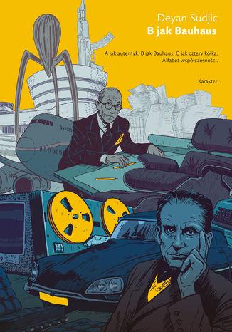 Okładka książki/ebooka B jak Bauhaus. Alfabet współczesności