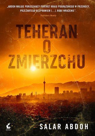 Okładka książki Teheran o zmierzchu