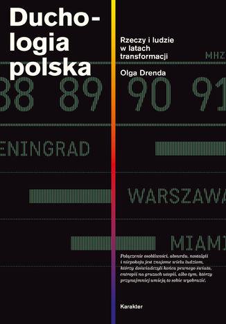 Okładka książki/ebooka Duchologia polska. Rzeczy i ludzie w latach transformacji