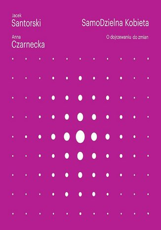 Okładka książki SamoDzielna kobieta. O dojrzewaniu do zmian
